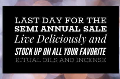 Last Day of the Semi Annual Sale and Festival Limited Edition Ritual Oil!